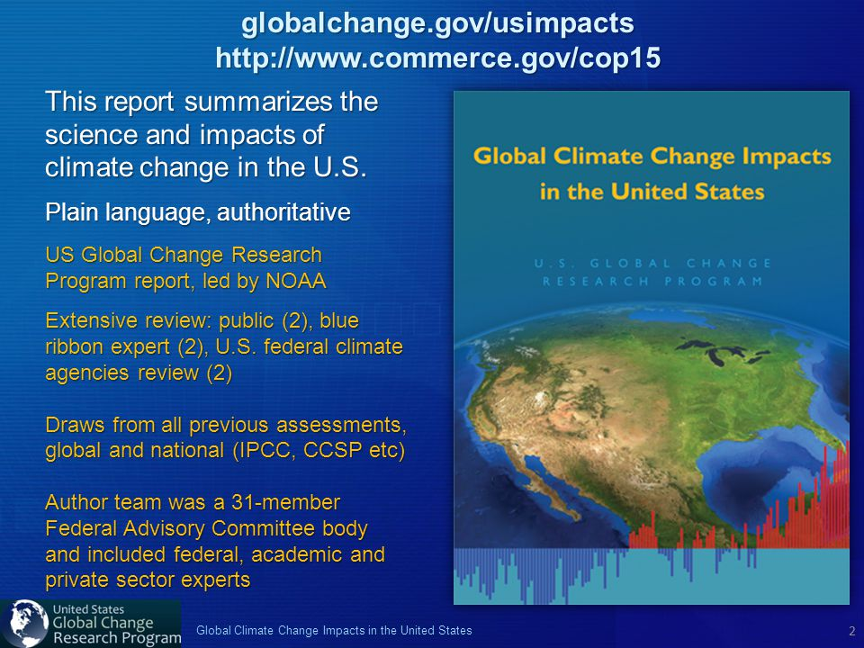 2 Global Climate Change Impacts in the United States 2 This report summarizes the science and impacts of climate change in the U.S. Plain language, au