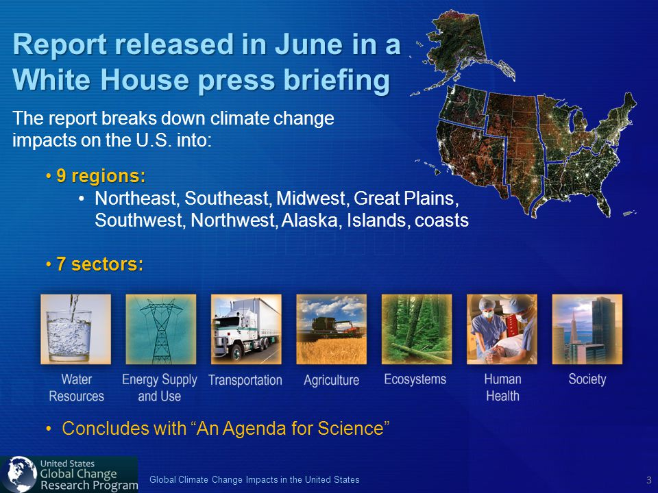 3 Global Climate Change Impacts in the United States 3 Report released in June in a White House press briefing The report breaks down climate change i