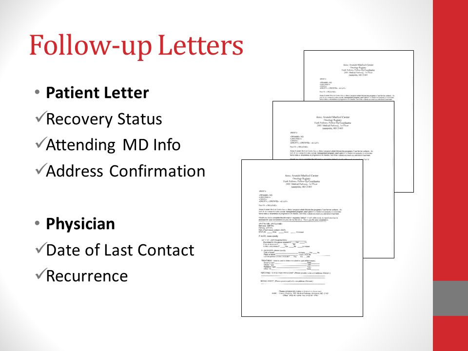 Follow-up Letters Patient Letter Recovery Status Attending MD Info Address Confirmation Physician Date of Last Contact Recurrence