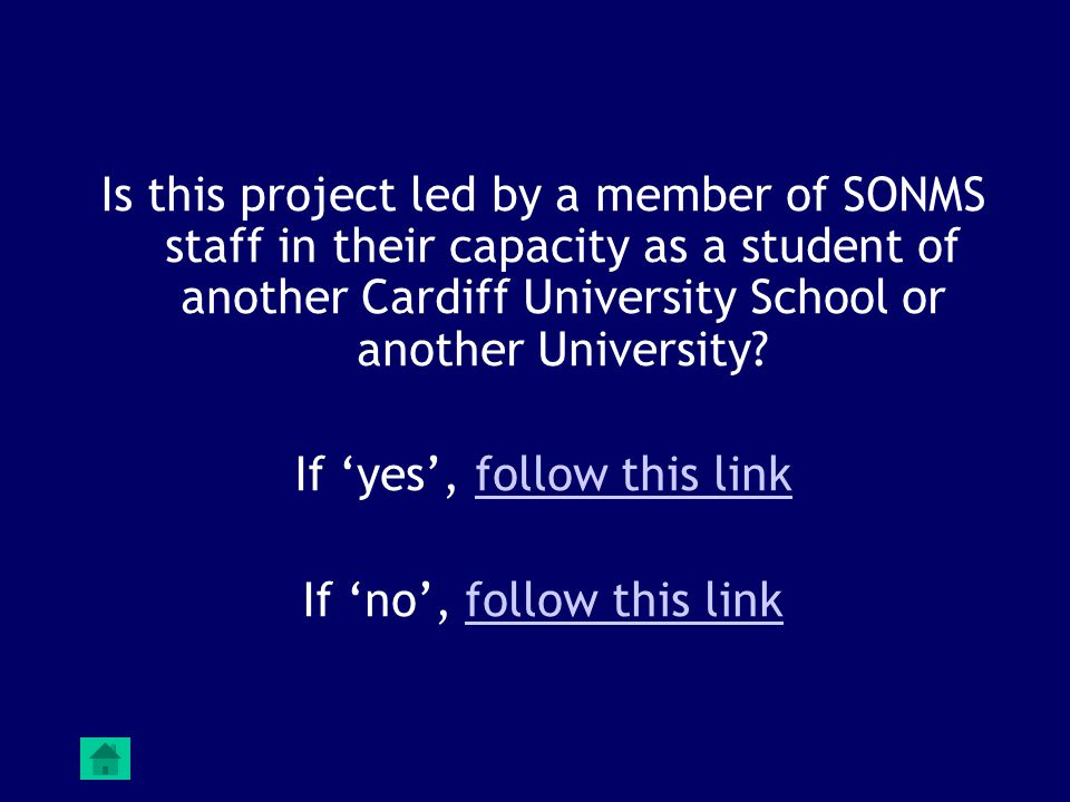 Is this project led by a member of SONMS staff in their capacity as a student of another Cardiff University School or another University.