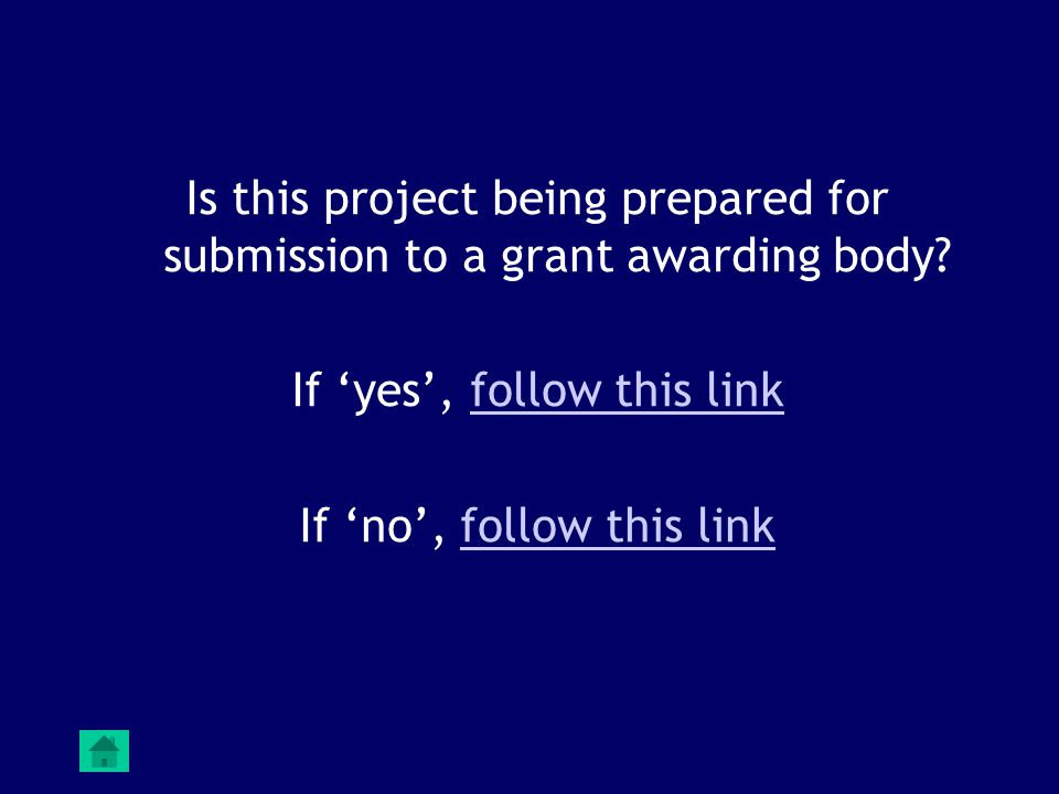 Is this project being prepared for submission to a grant awarding body.