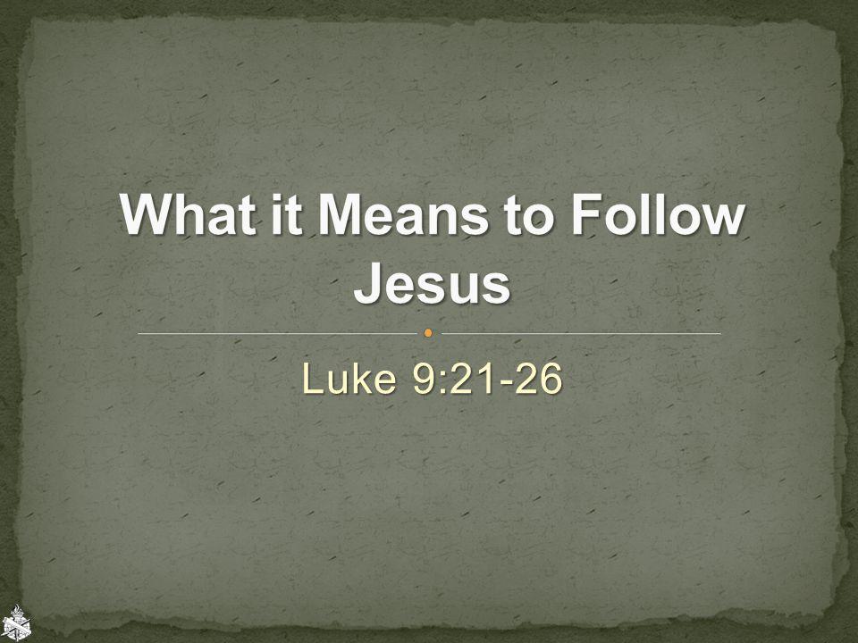 Luke 9:21-26