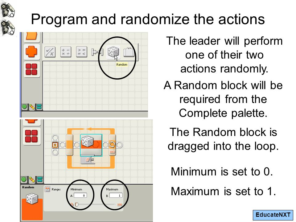 EducateNXT Program and randomize the actions The leader will perform one of their two actions randomly.