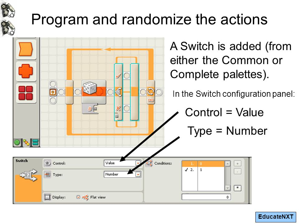 EducateNXT Program and randomize the actions A Switch is added (from either the Common or Complete palettes).