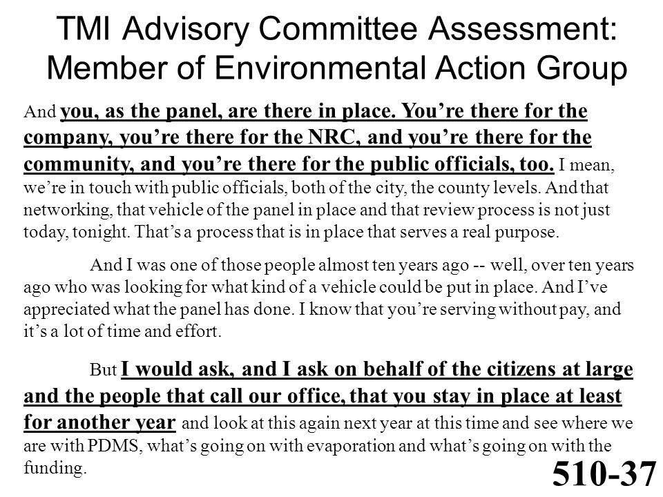 TMI Advisory Committee Assessment: Member of Environmental Action Group And you, as the panel, are there in place.