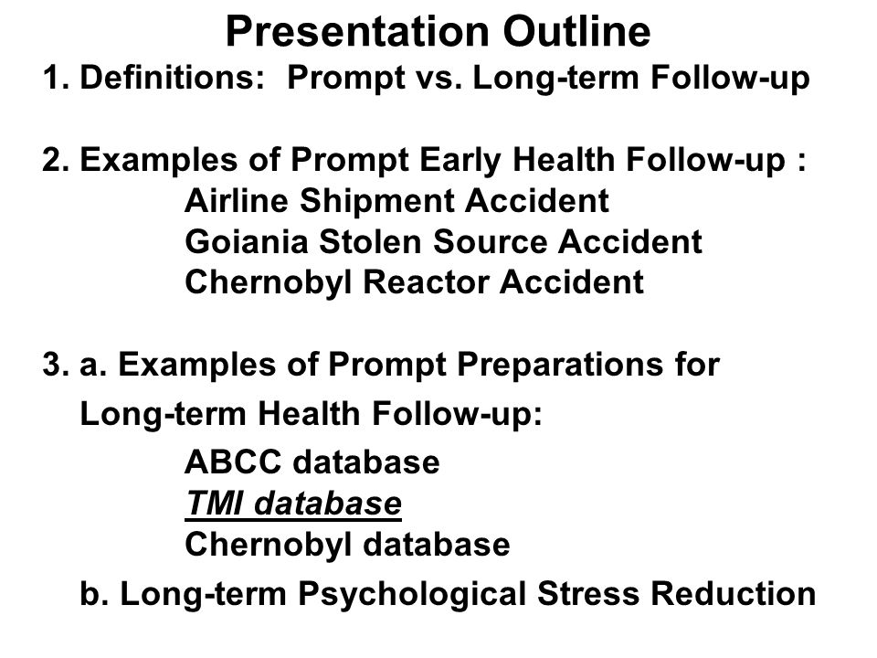 Presentation Outline 1. Definitions: Prompt vs. Long-term Follow-up 2.