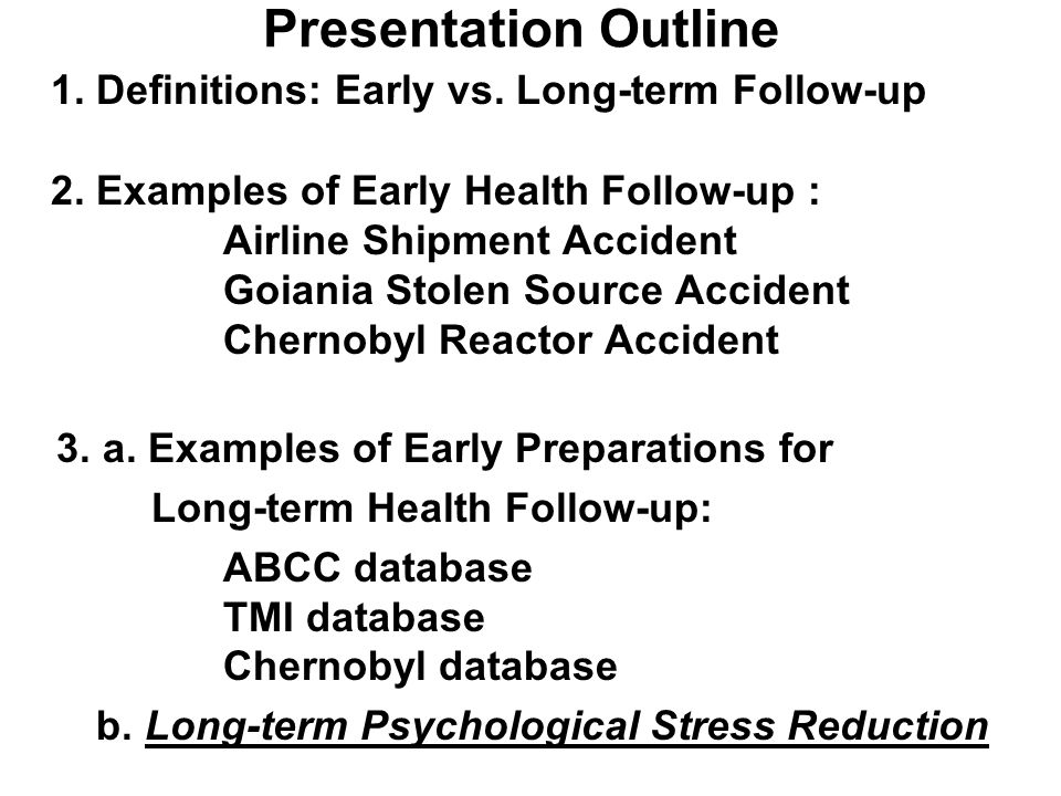 Presentation Outline 1. Definitions: Early vs. Long-term Follow-up 2.