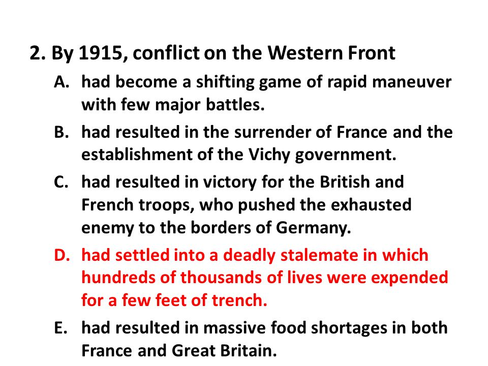 3.Which of the following statements concerning the global aspects of World War I is most accurate.