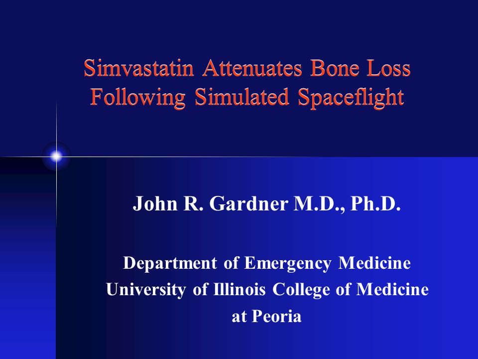 Simvastatin Attenuates Bone Loss Following Simulated Spaceflight John R.