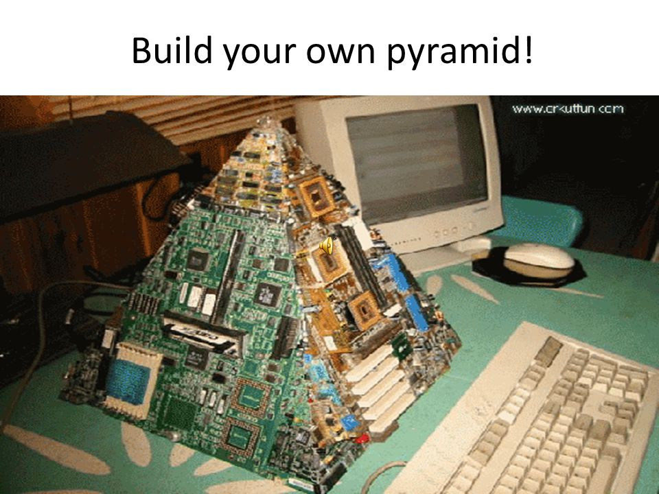 Build your own pyramid!