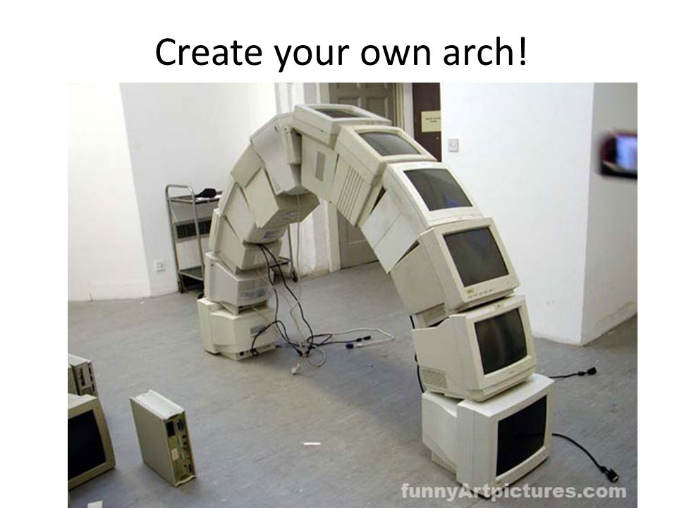 Create your own arch!