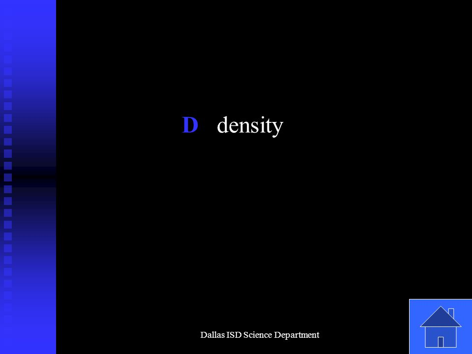 Dallas ISD Science Department D density