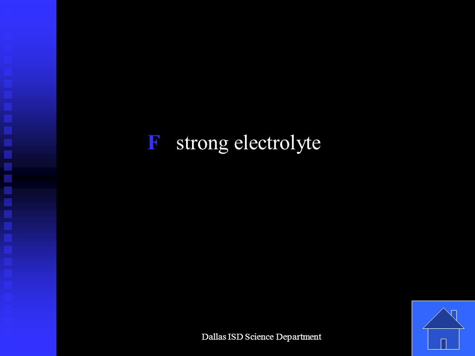Dallas ISD Science Department F strong electrolyte
