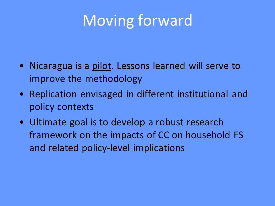 Moving forward Nicaragua is a pilot.