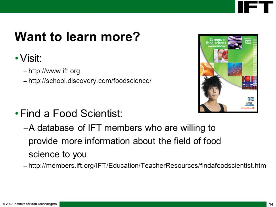 © 2007 Institute of Food Technologists 14 Want to learn more.