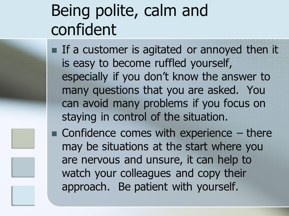 Being helpful at all times Stay positive – try putting yourself in the shoes of the customer. concentrate on the customer's needs and remember … few p
