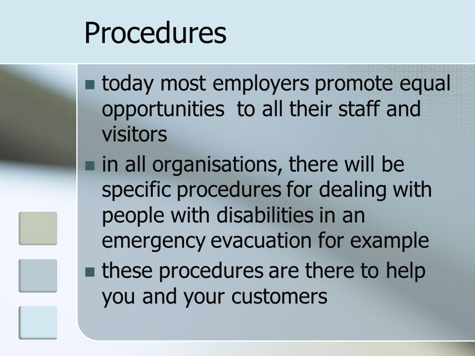 Resolve difficulties using organisational procedures Customers may have special requirements for many reasons, including: their own personal circumsta