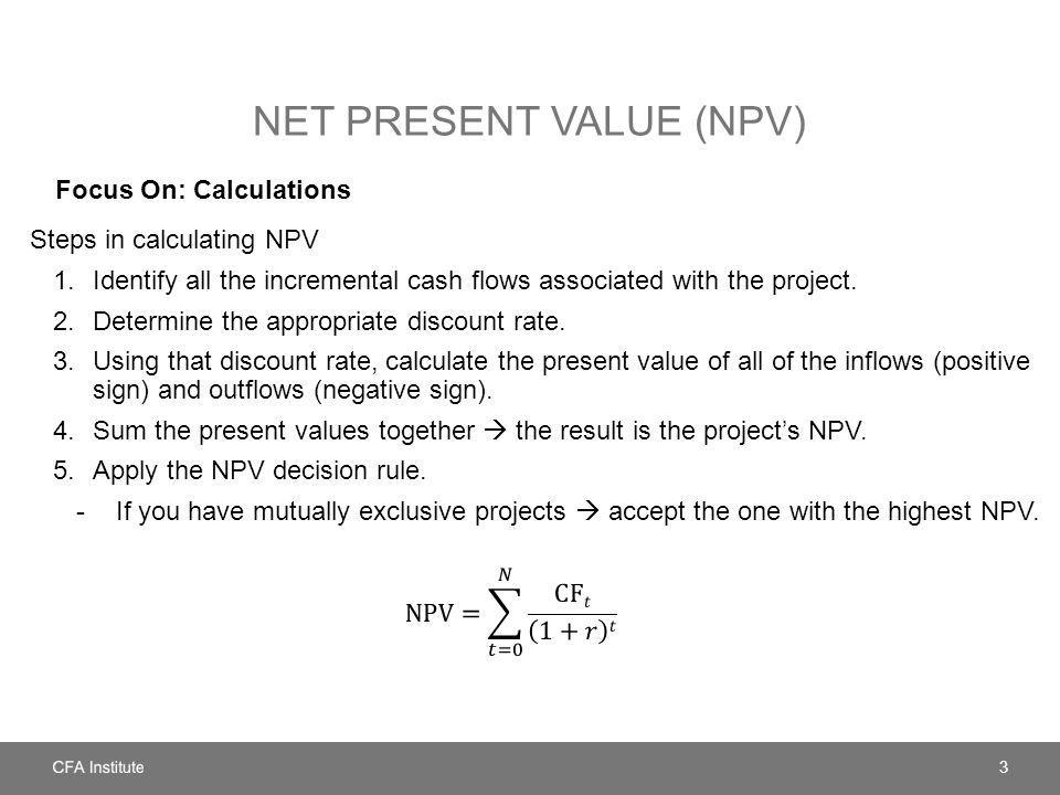NET PRESENT VALUE (NPV) Focus On: Calculations 3