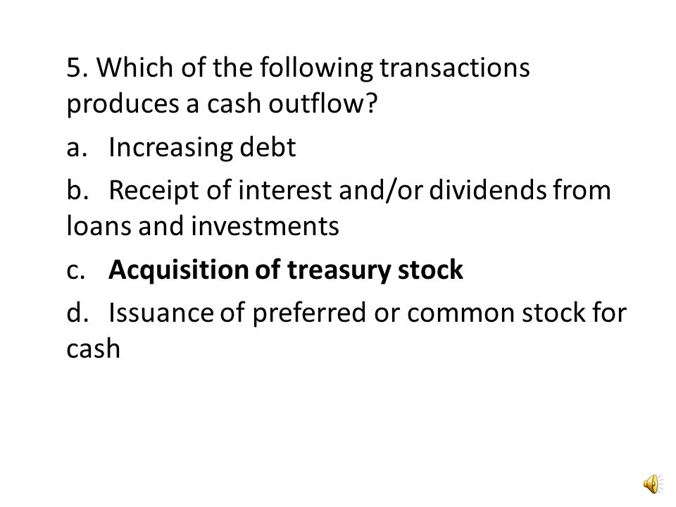 4. Analysis of the investing activities section of the statement of cash flows will show a.any sales or repurchases of stock. b.whether the company is