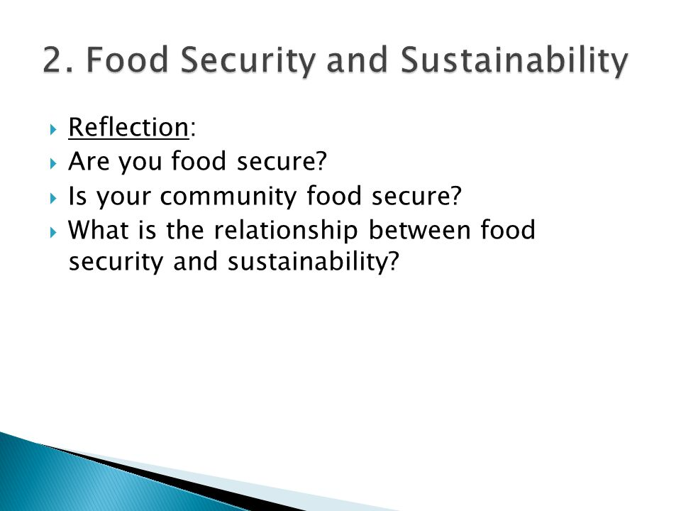  Reflection:  Are you food secure.  Is your community food secure.