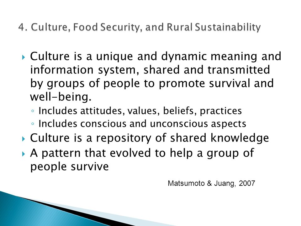  Culture is a unique and dynamic meaning and information system, shared and transmitted by groups of people to promote survival and well-being.