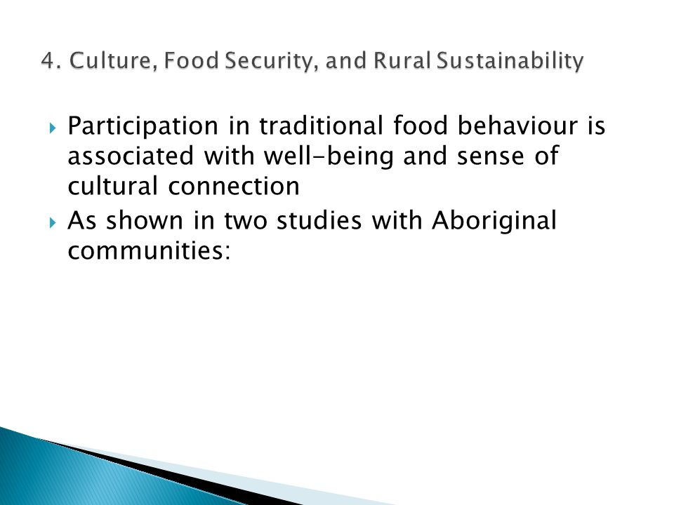  Participation in traditional food behaviour is associated with well-being and sense of cultural connection  As shown in two studies with Aboriginal communities: