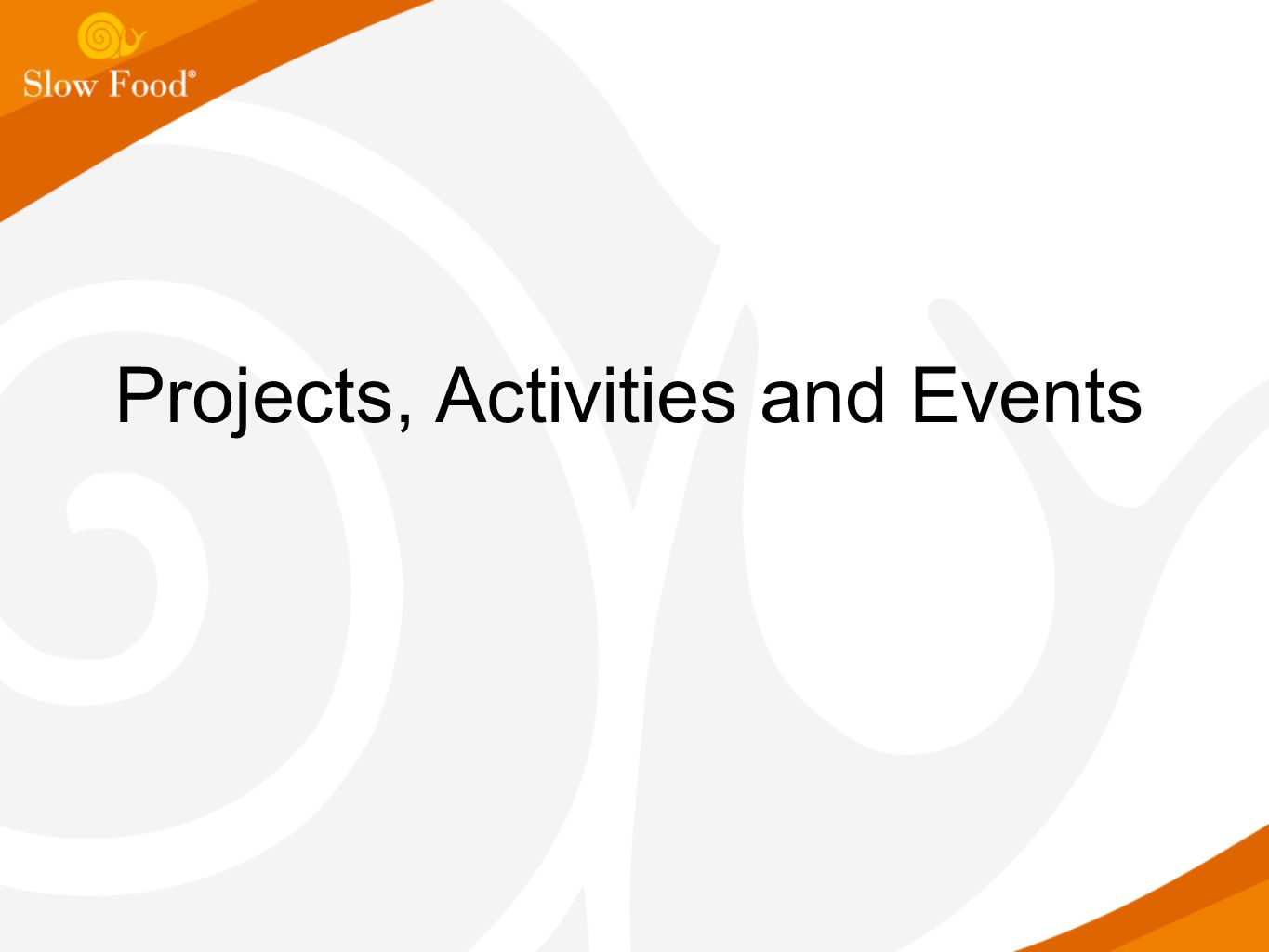 Projects, Activities and Events
