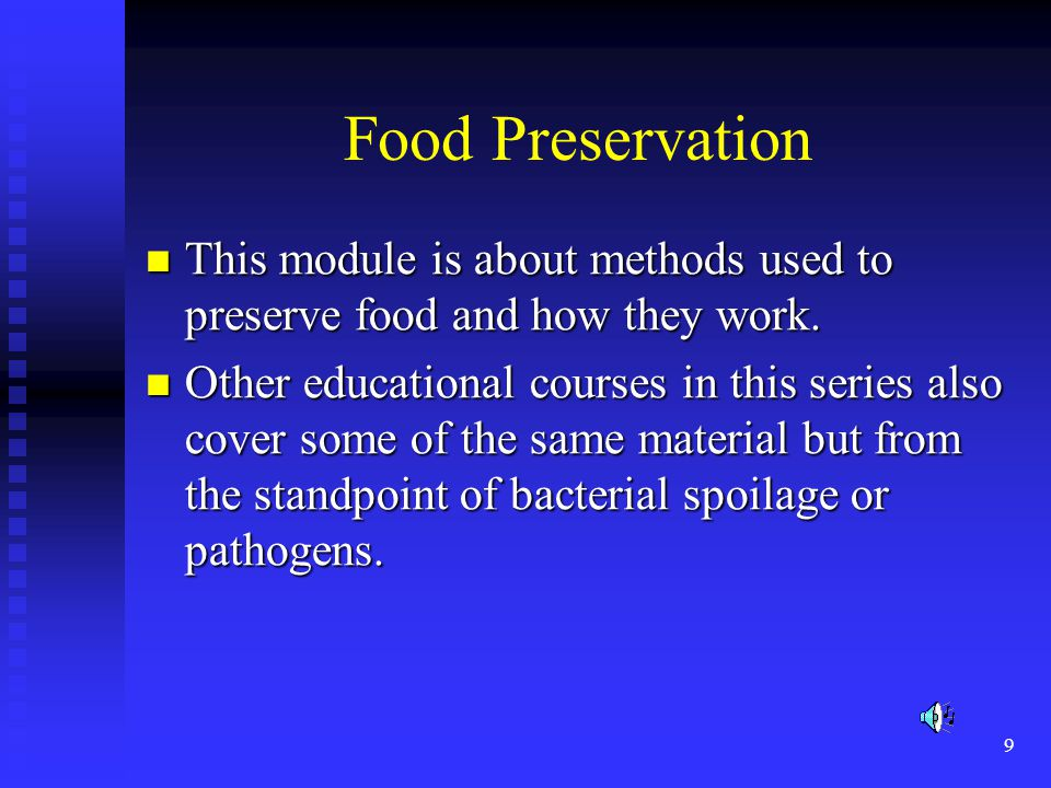 10 The Fundamental Concepts of Food Preservation Basically, all food preservation methods do one or more of the following to prevent the natural biodegradation of food.