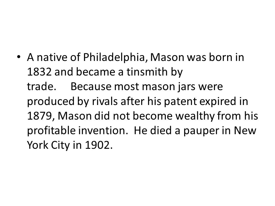 A native of Philadelphia, Mason was born in 1832 and became a tinsmith by trade.