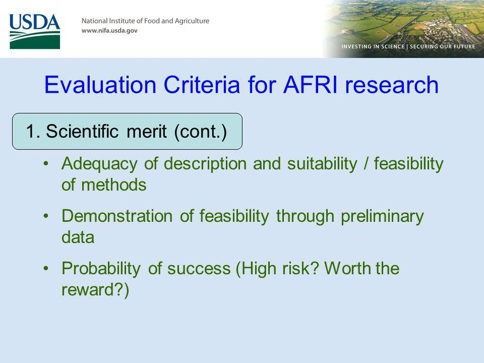 1. Scientific merit (cont.) Adequacy of description and suitability / feasibility of methods Demonstration of feasibility through preliminary data Pro