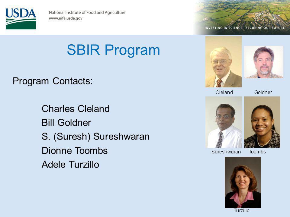 SBIR Program Program Contacts: Charles Cleland Bill Goldner S. (Suresh) Sureshwaran Dionne Toombs Adele Turzillo ClelandGoldner SureshwaranToombs Turz