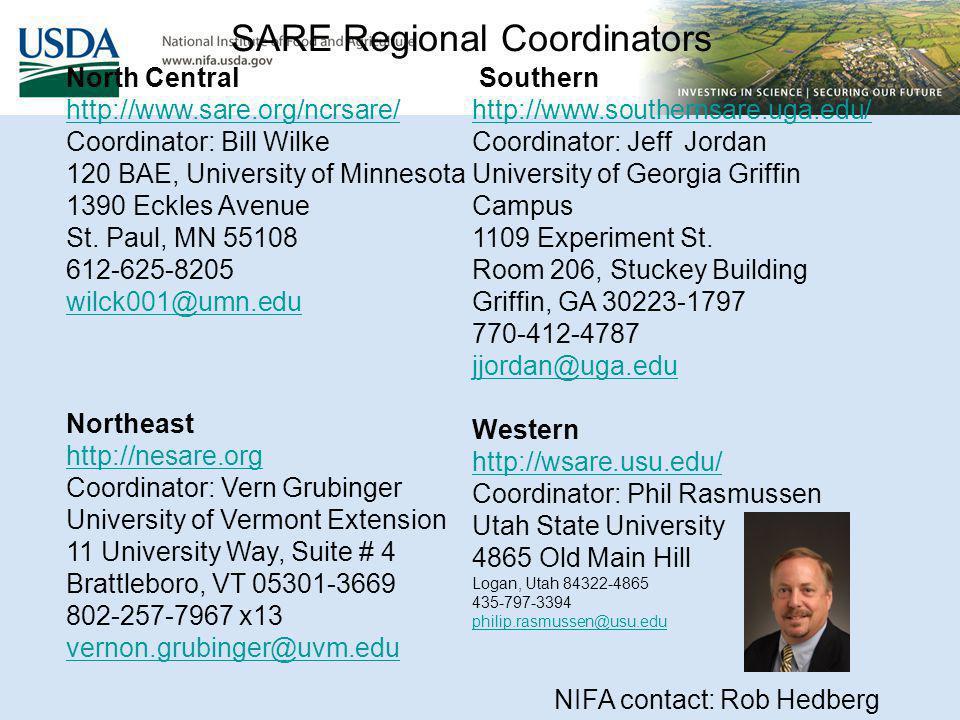 SARE Regional Coordinators North Central http://www.sare.org/ncrsare/ http://www.sare.org/ncrsare/ Coordinator: Bill Wilke 120 BAE, University of Minn