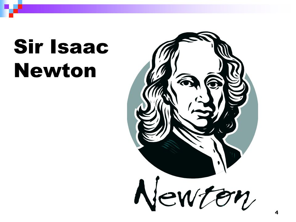 4 Sir Isaac Newton