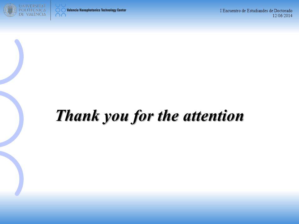 I Encuentro de Estudiandes de Doctorado 12/06/2014 Thank you for the attention