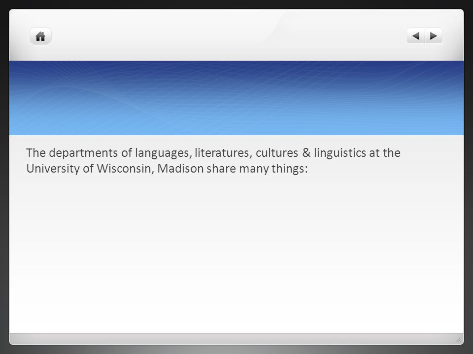 The departments of languages, literatures, cultures & linguistics at the University of Wisconsin, Madison share many things: