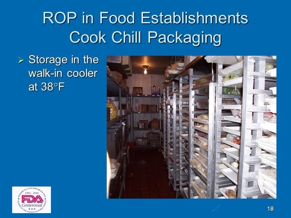18 ROP in Food Establishments Cook Chill Packaging  Storage in the walk-in cooler at 38 ° F