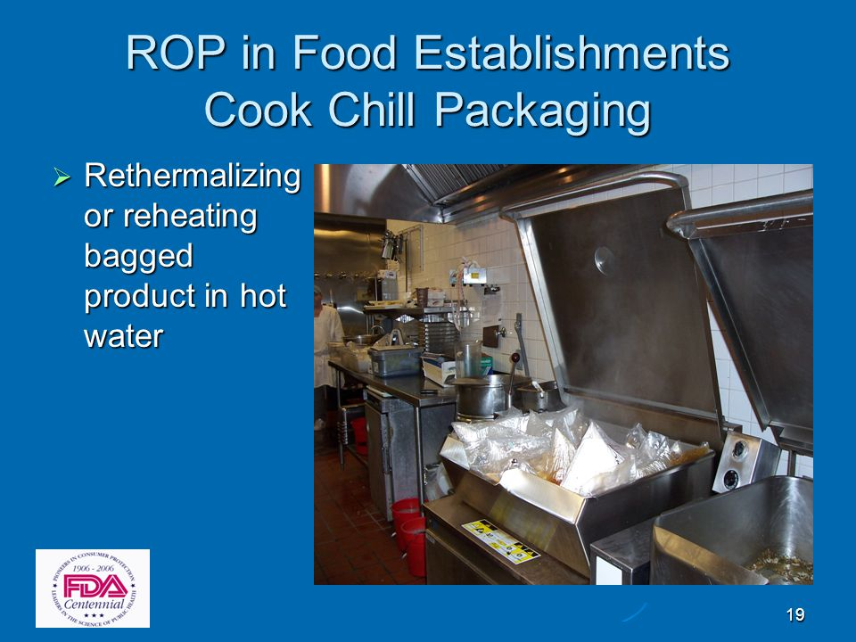 19 ROP in Food Establishments Cook Chill Packaging  Rethermalizing or reheating bagged product in hot water