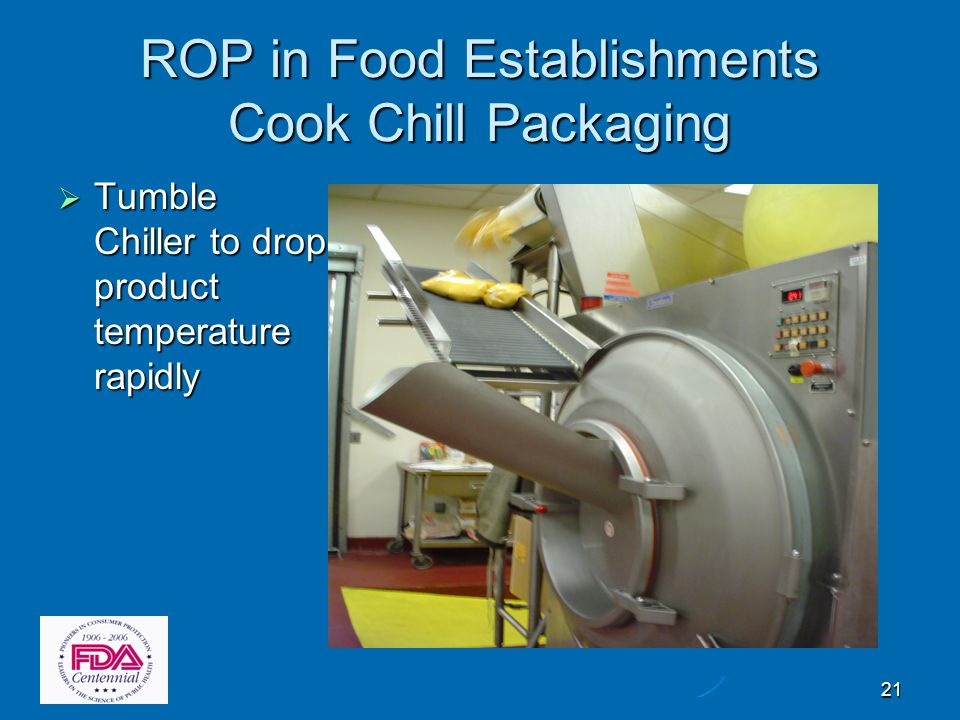 21 ROP in Food Establishments Cook Chill Packaging  Tumble Chiller to drop product temperature rapidly