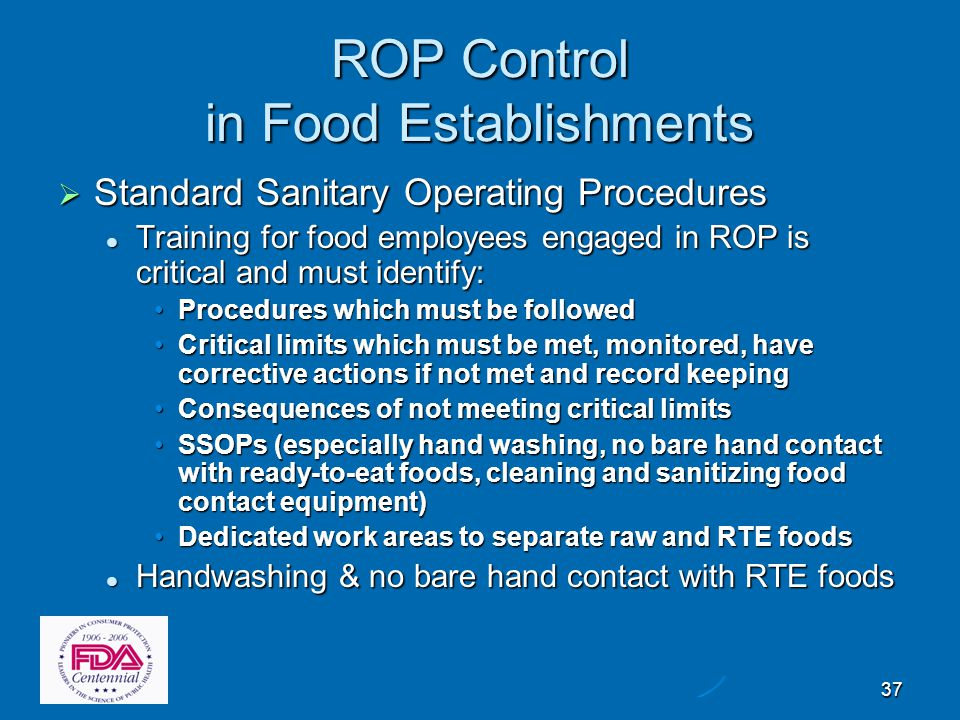 37 ROP Control in Food Establishments  Standard Sanitary Operating Procedures Training for food employees engaged in ROP is critical and must identif