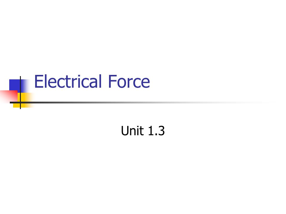 Summary (cont.) An electric field is a model of the alteration of space around one or more charges.