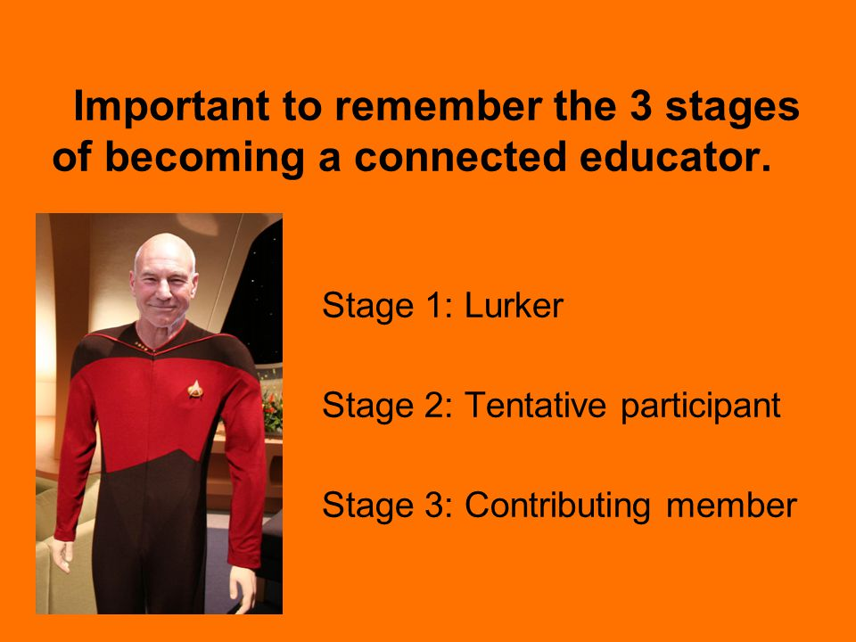 Important to remember the 3 stages of becoming a connected educator.