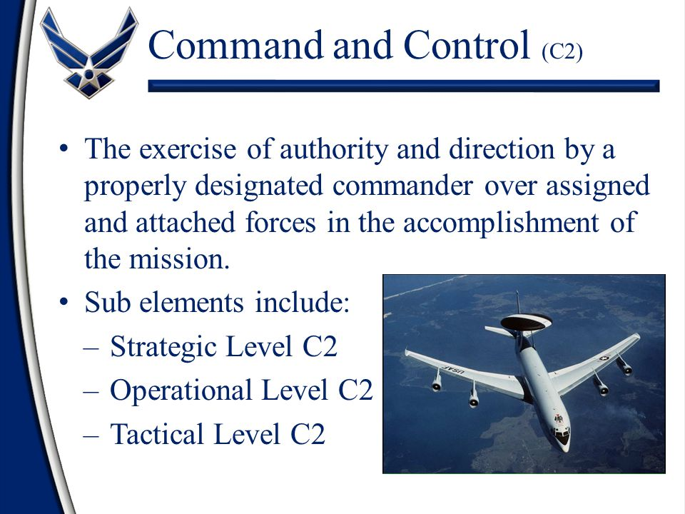 Command and Control (C2) The exercise of authority and direction by a properly designated commander over assigned and attached forces in the accomplishment of the mission.