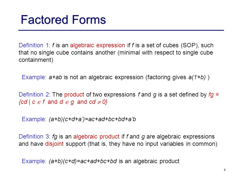 5 Factored Forms Definition 4: a factored form can be defined recursively by the following rules.
