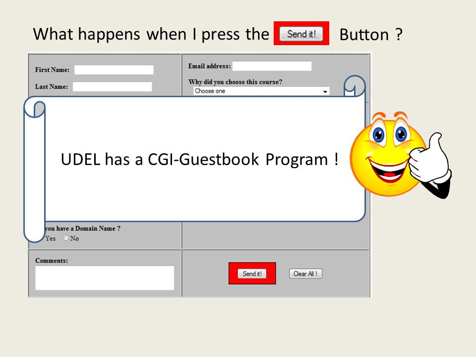 What happens when I press the Button ? UDEL has a CGI-Guestbook Program !