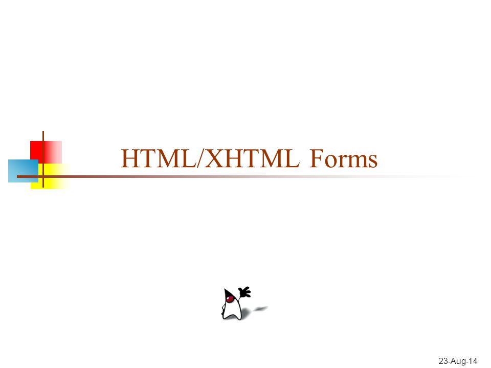 23-Aug-14 HTML/XHTML Forms