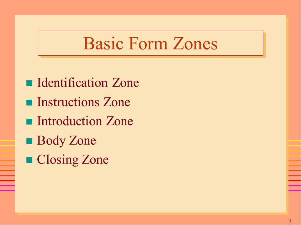 3232 Basic Form Zones n Identification Zone n Instructions Zone n Introduction Zone n Body Zone n Closing Zone