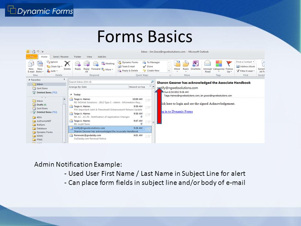 Forms Basics Admin Notification Example: - Used User First Name / Last Name in Subject Line for alert - Can place form fields in subject line and/or b