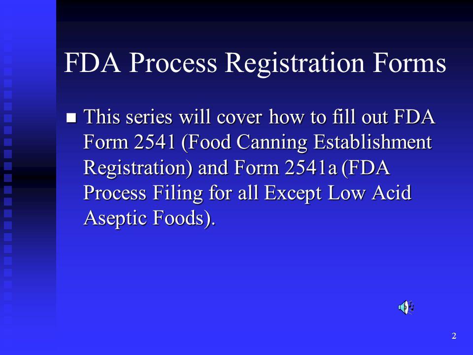 3 FDA Process Registration Form 2541; Food Canning Establishment Registration