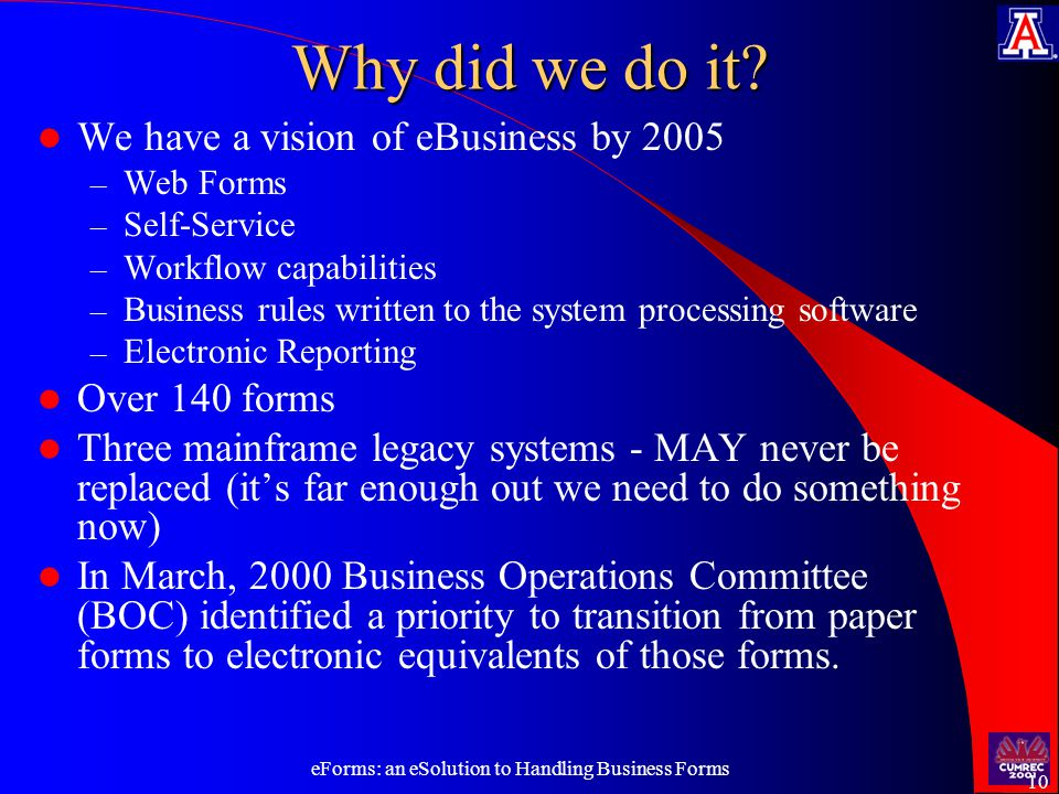 eForms: an eSolution to Handling Business Forms 10 Why did we do it.