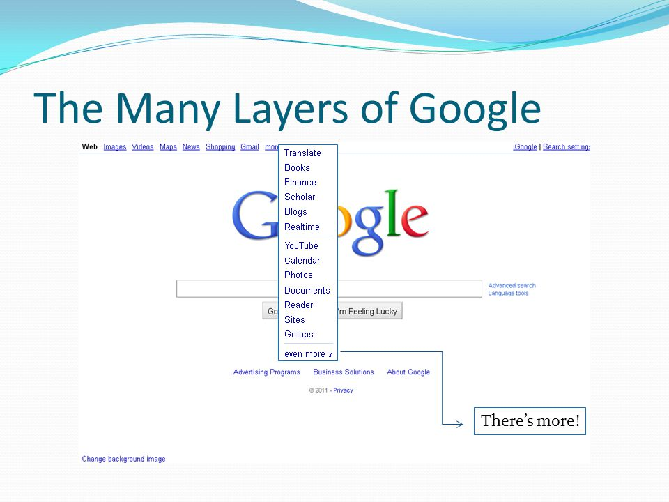 The Many Layers of Google There's more!